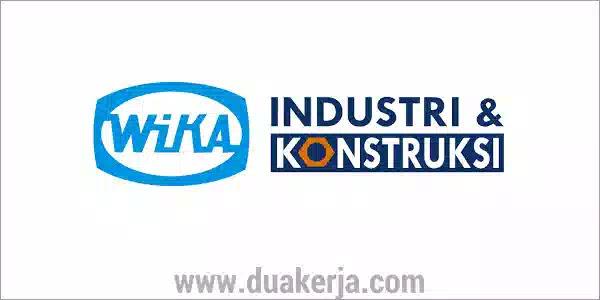Loker BUMN PT WIKA Industri Konstruksi Terbaru 2019