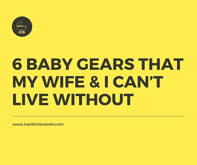 Six baby gears that my wife and I cannot live without