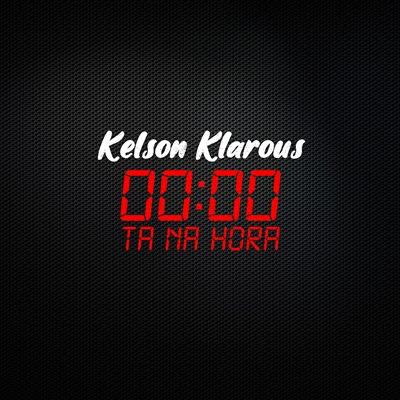 Kelson Klarous - Tá Na Hora (feat Teo No Beat & Dj Black Spygo)