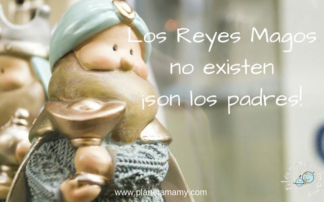 Los Reyes Magos no existen son los padres