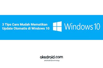 Tips Cara Mudah Menghentikan Mematikan Menghilangkan  Automatic Update Otomatis tidak secara permanent di PC Komputer Laptop Windows 10