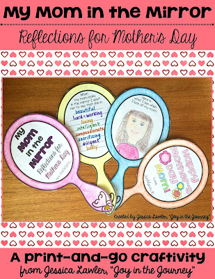 "Mom in the Mirror: Reflections for Mother's Day - this is a cute and meaningful PRINT-AND-GO craftivity for your students to complete. This fun booklet is intended to show appreciation for your students' beautiful, hard-working moms. Resource created by Jessica Lawler, ""Joy in the Journey."""