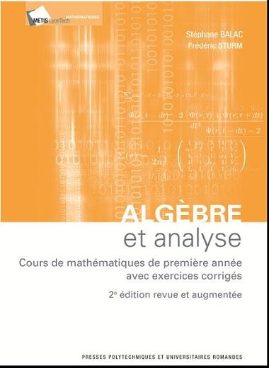 Livre : Algèbre et analyse - Cours de mathématiques de première année avec exercices corrigés