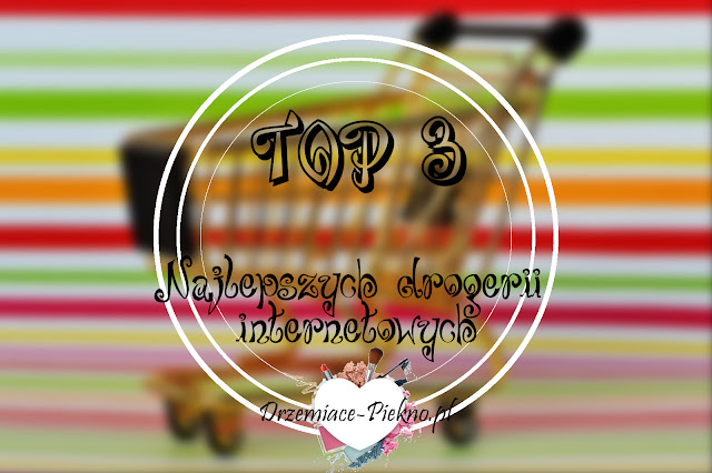 Ranking - Moje 3 najlepsze kosmetyczne drogerie internetowe.