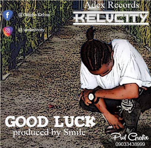 KelvCity - Good Luck