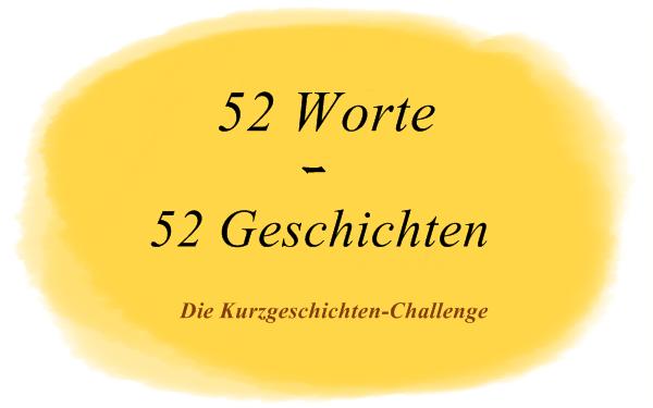 52_worte_52_geschichten_challenge