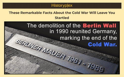 Remarkable Facts About the Cold War