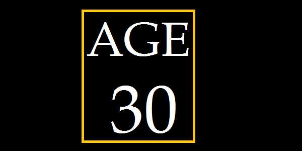 age 30 experience
