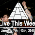 Live This Week: January 7th - 13th, 2018