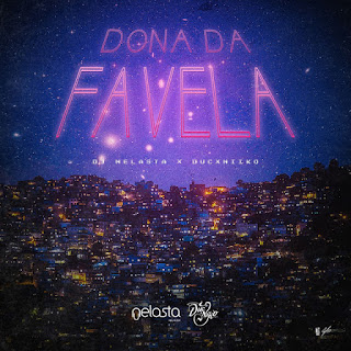 Dj Nelasta x DucxNiiKo - Dona Da Favela