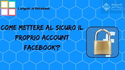 Come%2Bmettere%2Bal%2Bsicuro%2Bil%2Bproprio%2Baccount%2BFacebook  - Guida: Come mettere al sicuro il proprio account Facebook?