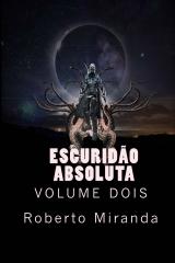 Escuridão Absoluta - Volume Dois