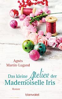Neuerscheinungen im November 2017 #3 - Das kleine Atelier der Mademoiselle Iris von Agnés Martin-Lugand
