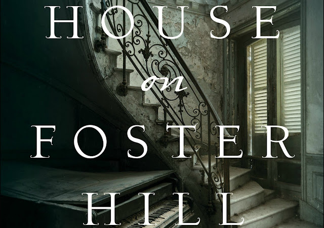 The House on Foster Hill by Jaime Jo Wright – Atmospheric, Gothic-Inspired Time Slip Novel
