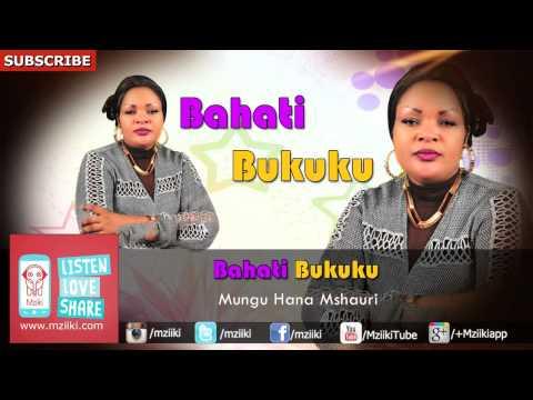 AUDIO   Bahati Bukuku Mungu Hana Mshauri   Download