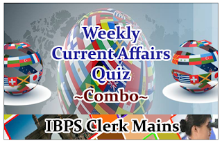"""Important Weekly Current Affairs Quiz """"Combo"""