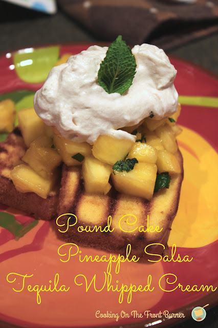 Pound Cake Pineapple Salsa Tequila Whipped Cream www.cookingonthefrontburners.com