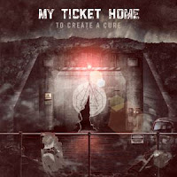 My Ticket Home - 2012 - To Create A Cure