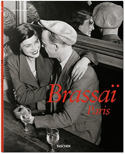 Brassai  Paris by Jean-Claude Gautrand