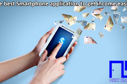 The best Smartphone application to get income easily