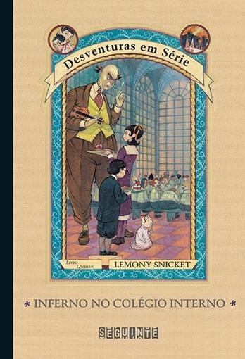 Inferno no Colégio Inferno -  - Lemony Snicket