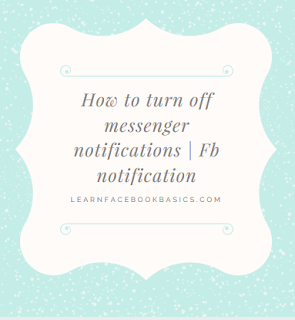 How to turn off messenger notifications   Fb notification