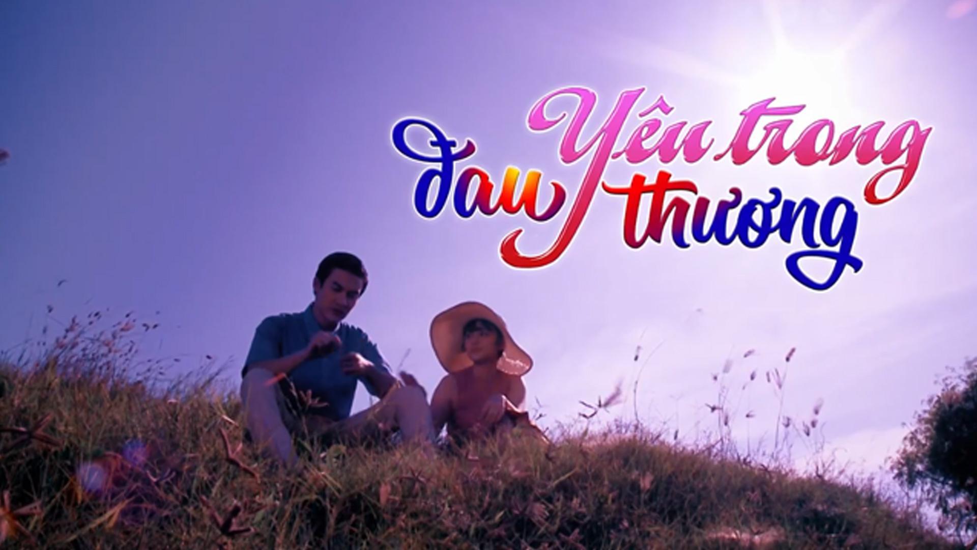Yêu Trong Đau Thương - VTV3 (2020)