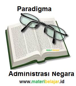 Paradigma Administrasi Negara Menurut Para Ahli
