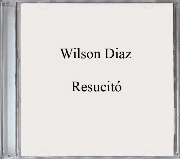Wilson Diaz-Resucitó-