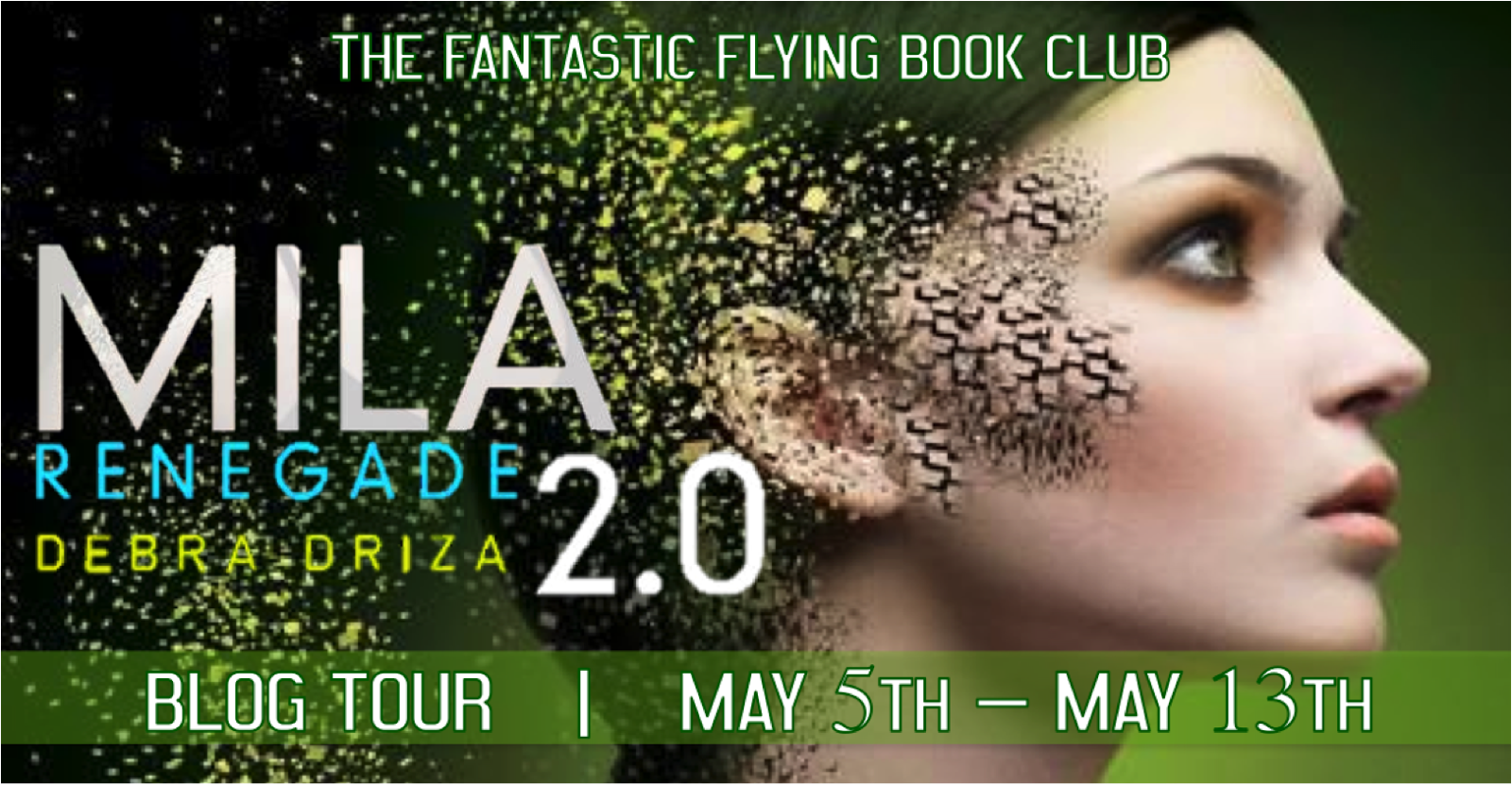 Renegade (MILA 2.0 #2) by Debra Driza Blog Tour with Giveaway!