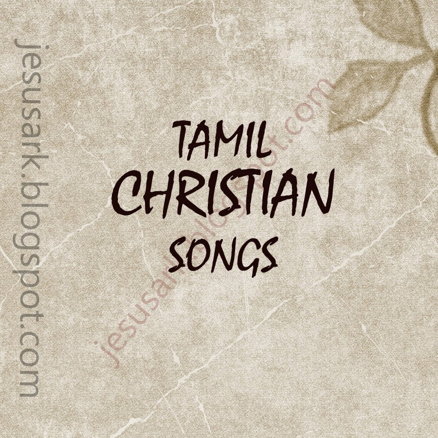 Tamil Christian Songs in Lent Season Free Download - JESUS ARK