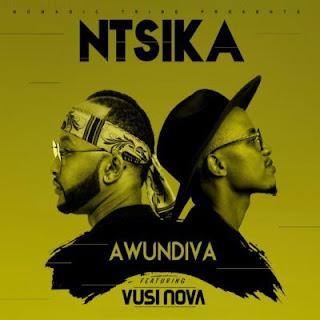 Ntsika Feat. Vusi Nova – Awundiva
