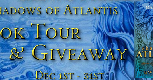 Shadows of Atlantis and Giveaway by Mara Powers
