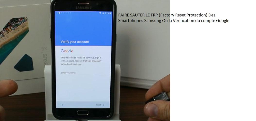 Ivoiregadgetreviews Comment Enlever Le Frp Factory Reset Protection Sur Tous Les Périphériques Samsung