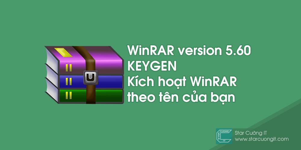 WinRAR version 5.60 và keygen - Kích hoạt WinRAR theo tên của bạn
