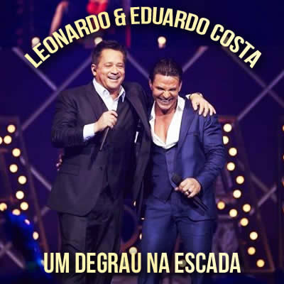 Leonardo (com Eduardo Costa) - Um Degrau na Escada