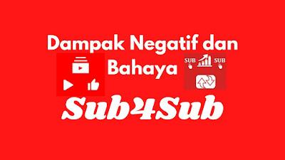 Bahaya Sub4Sub Terhadap Channel