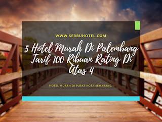 5 Hotel Murah Di Palembang Tarif 100 Ribuan Rating Di Atas 4