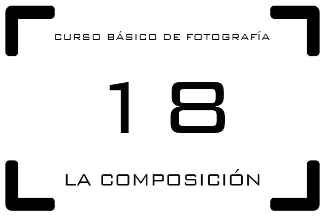 Curso de Fotografía - 18. La composición