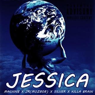 BAIXAR MP3   Machine Feat Jr (Moz808), Silver, Killa Brain - Jessica   2018