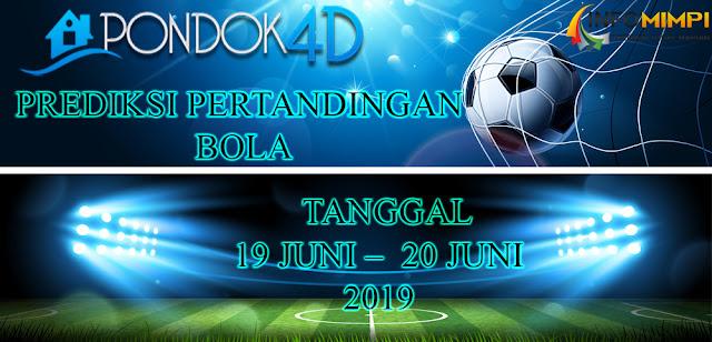 PREDIKSI PERTANDINGAN BOLA TANGGAL 19 JUNI –  20 JUNI 2019