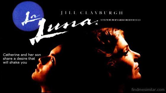Jill Clayburgh in La Luna a 1979 movie similar to Malizia