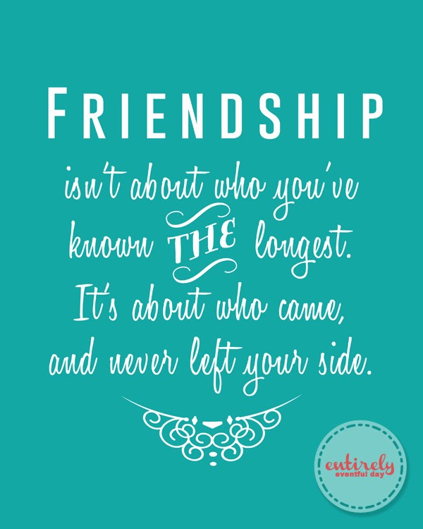 Your The Best Girlfriend Quotes: Friendship Isn't About Who You've Known The Longest