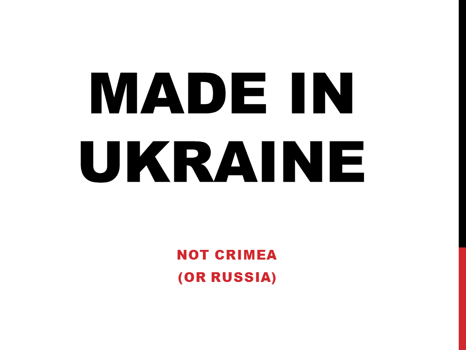 This Means That For Country Of Origin Labeling On Any Product Including That Which Is On Clothing Labels If It Is Made In Crimea It Is Of Ukrainian Origin
