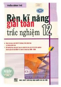 Rèn kĩ năng giải toán trắc nghiệm 12