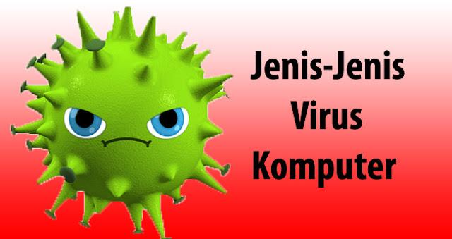 Jenis-jenis dan alasan pembuatan virus