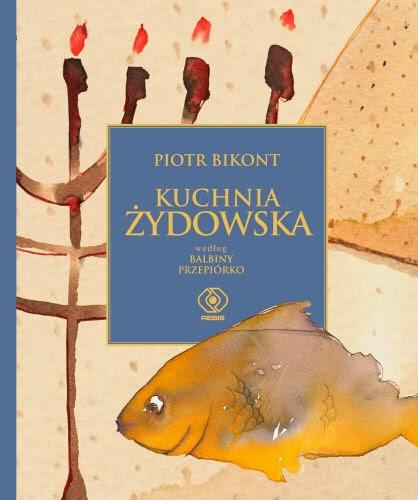 """Piotr Bikont, """"Kuchnia żydowska Balbiny Przepiórko"""""""