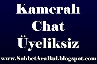 Kameralı chat üyeliksiz, rastgele insanlarla iletişim Sohbet Ara Bul. Kameralı Chat Rulet.