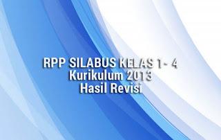 RPP SILABUS KELAS 1- 4 Kurikulum 2013 Hasil Revisi