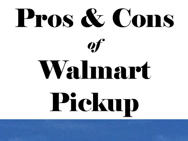 Pros and Cons of Walmart Pickup - Plus $10 off your first order!